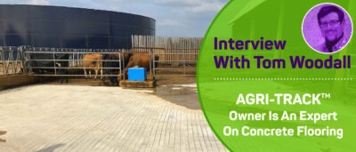 Concrete Flooring: Chat with Tom Woodall of AGRI-TRAC™